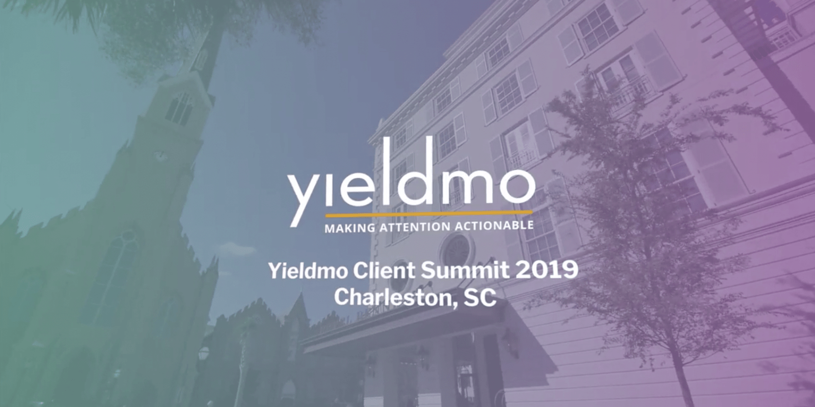 Yieldmo Client Summit: Making Attention Actionable