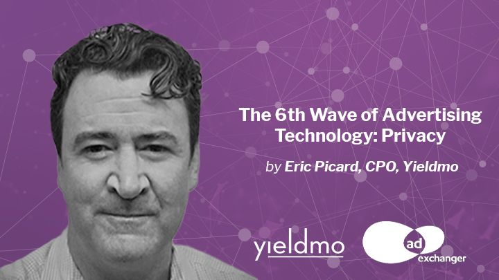 The 6th Wave of Advertising Technology: Privacy